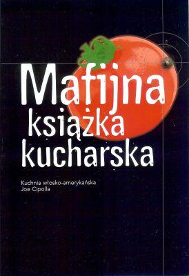 Mafijna Książka Kucharska Kuchnia Włosko Amerykańska